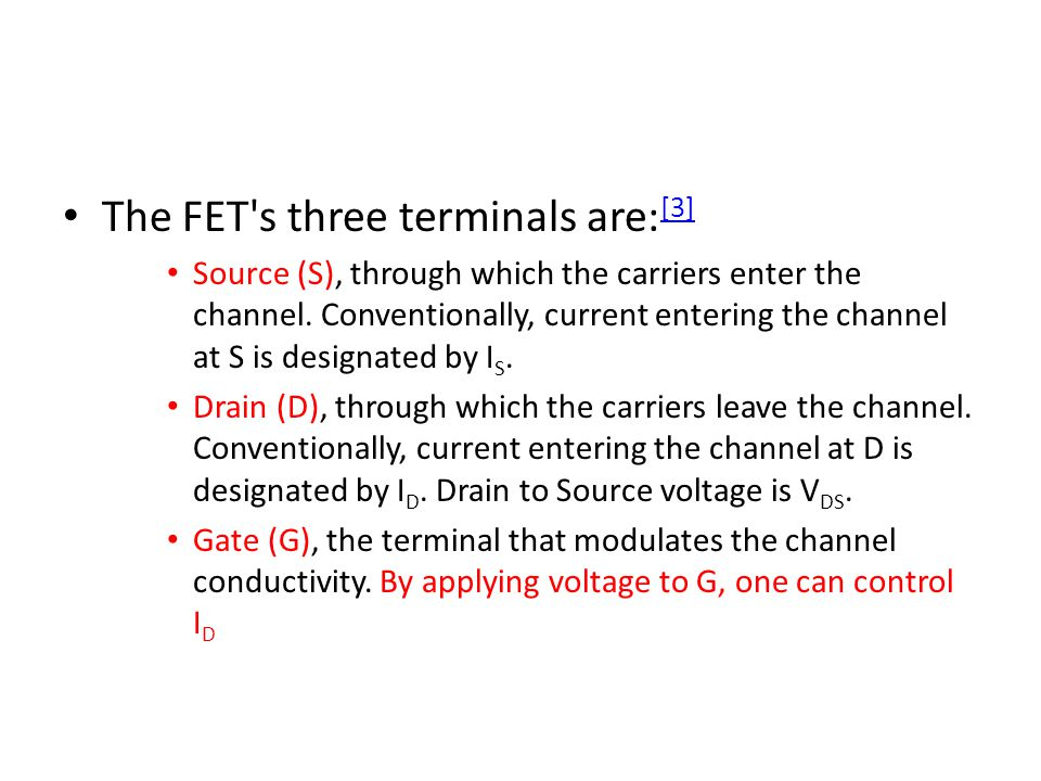 The FET s three terminals are:[3]